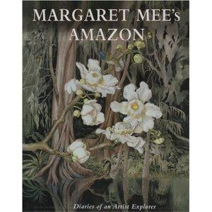 Amazonia - Margaret mee's Amazon novel - diaries of an artist explorer