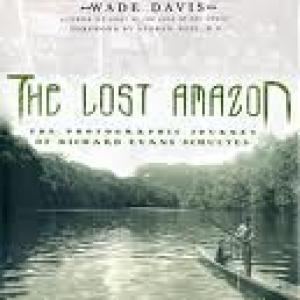Amazonia - The Lost Amazon Book by Wade Davis